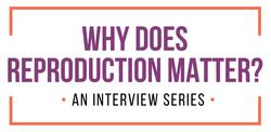Read more at: Why Does Reproduction Matter?